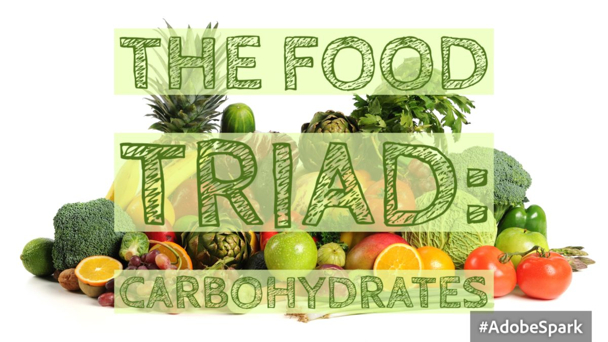 The Food Triad:  Carbohydrates